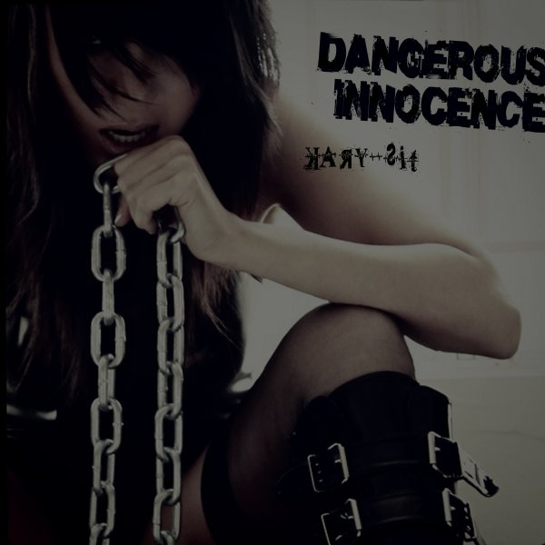 Kary Sit - Dangerous Innocence (Single)